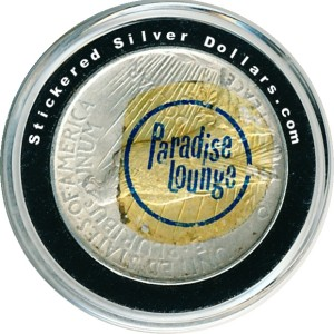 Paridise Lounge Stickered Silver Dollar